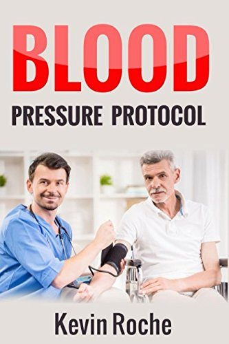 (Blood Pressure Protocol: 42 Simple Blood Pressure Reducing Recipes - The Ultimate Guide To a Healthy Blood Pressure Level)