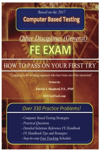 "FE Exam  (Other Disciplines): ""How to Pass on Your First Try!"""