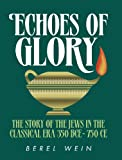 Echoes of Glory, Berel Wein, 0899063403