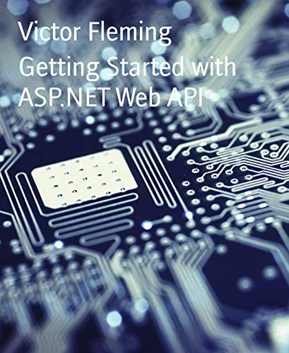 Getting Started with ASP.NET Web API (Getting Started With Asp Net Web Api)
