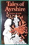 Tales of Ayrshire, Anna Blair, 0856830690