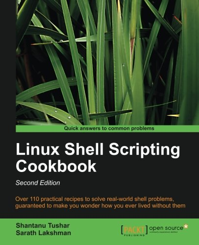 - Linux Shell Scripting Cookbook, Second Edition