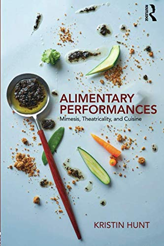 BEST Alimentary Performances (Routledge Advances in Theatre & Performance Studies) Z.I.P