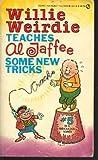 Willie Weirdie Teaches Al Jaffee Some New Tricks, Al Jaffee, 0451128273
