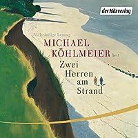 Zwei Herren am Strand Hörbuch von Michael Köhlmeier Gesprochen von: Michael Köhlmeier