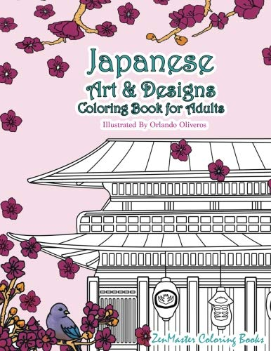 (Japanese Art and Designs Coloring Book For Adults: An Adult Coloring Book Inspired By Japan With Japanese Fashion, Food, Landscapes, Koi Fish, and ... (Around the World Coloring Books) (Volume)