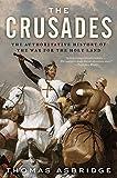 """The Crusades The Authoritative History of the War for the Holy Land"" av Thomas Asbridge"