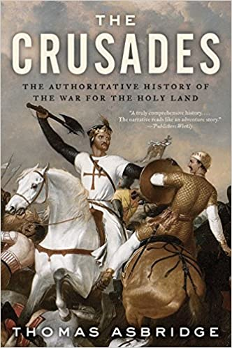 The Crusades - The Authoritative History of the War for the Holy Land