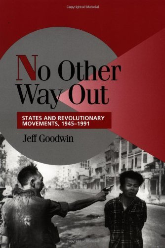 Download By Jeff Goodwin - No Other Way Out: States and Revolutionary Movements, 1945-1991: 1st (first) Edition PDF