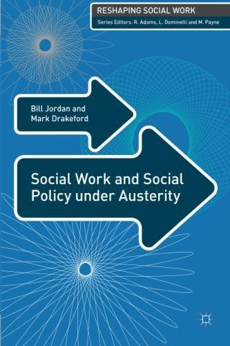 Social Work and Social Policy under Austerity (Reshaping Social Work)