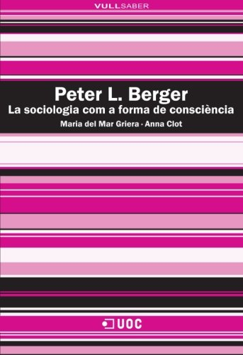 Peter L. Berger. La sociologia com a forma de consciència (Spanish Edition)