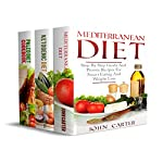 Mediterranean Diet: 3 Manuscripts - Mediterranean Diet, Ketogenic Diet, Paleo Diet Cookbook | John Carter