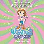 Ugenia Lavender: The One and Only | Geri Halliwell