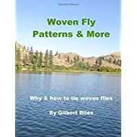 Woven Fly Patterns & More: Why and how to tie woven flies