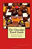 The Chocolate Travel Guide, Annmarie Kostyk, 0615339700