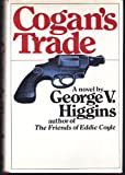 Cogan's Trade, George V. Higgins, 0394490576