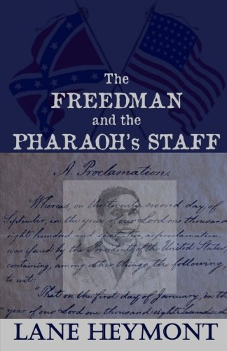 Book: The Freedman and the Pharaoh's Staff by Lane Heymont