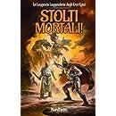 Stolti Mortali! (La Leggenda Leggendaria degli Eroi Epici) (Volume 2) (Italian Edition)