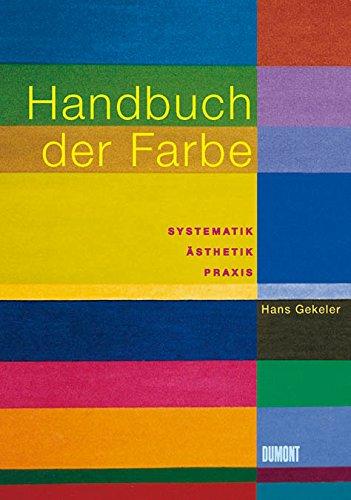 Handbuch der Farbe: Systematik, Ästhetik, Praxis
