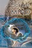 Oceans of the Mind, Jim Cardin, 0595528031