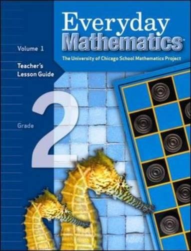Everyday Mathematics, Grade 2, Vol. 1: Teacher's Lesson Guide