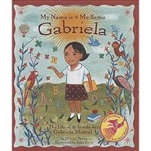 My Name Is Gabriela/Me llamo Gabriela (Rise and Shine) (English, Multilingual and Spanish Edition)