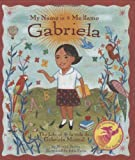 My Name is Gabriela/Me llamo Gabriela (Bilingual): The Life of Gabriela Mistral/la vida de Gabriela Mistral (English, Multilingual and Spanish Edition)