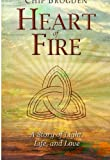 Heart of Fire: A Story of Light, Life and Love