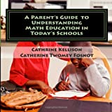 A Parent's Guide to Understanding Math Education in Today's Schools, Cathrine Kellison and Catherine Fosnot, 1480272396