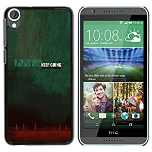 Paccase / SLIM PC / Aliminium Casa Carcasa Funda Case Cover para - Going Though Hell Keep Going Quote Inspiration - HTC Desire 820