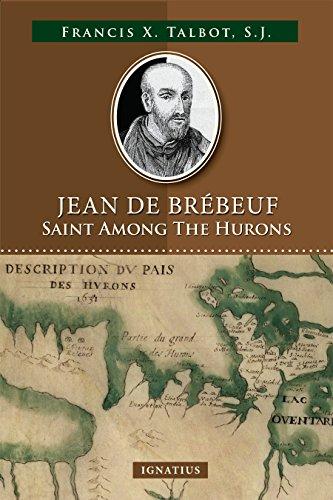 Saint Jean - Jean De Brébeuf: Saint Among the Hurons