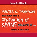Generation of Swine: Tales of Shame and Degradation in the '80's | Hunter S. Thompson