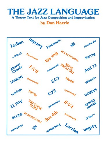 The Jazz Language: A Theory Text for Jazz Composition and...