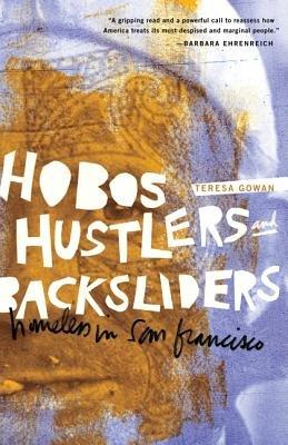 Hobos Hustlers and Backsliders( Homeless in San Francisco)[HOBOS HUSTLERS & BACKSLIDERS][Paperback]