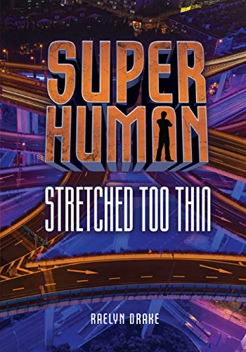 Stretched Too Thin (Superhuman)