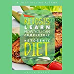 Ketosis: Learn How You Can COMPLETELY Transform Your Body With The Ketogenic Diet! | Kayla Bates