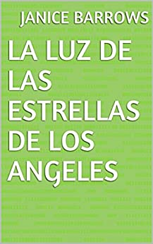 La luz de las Estrellas de los Angeles (Spanish Edition) by [Barrows,