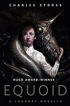 Equoid: A Laundry novella: A Tor.Com Original (Laundry Files Book 9) by [Stross, Charles]