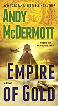 Empire of Gold: A Novel (Nina Wilde & Eddie Chase series Book 7) by [McDermott, Andy]