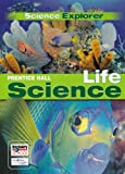 Science Explorer Life Science, PRENTICE HALL, 0131901192