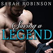 Saving a Legend: Kavanagh Legends Series, Book 2 | Sarah Robinson