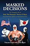 Masked Decisions: The Triangular Life of Dick The Destroyer Doctor X Beyer; From American Athlete to International Icon