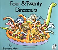Four & Twenty Dinosaurs (Books for Young Readers)