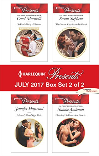 July Box (Harlequin Presents July 2017 - Box Set 2 of 2: Sicilian's Baby of Shame\Salazar's One-Night Heir\The Secret Kept from the Greek\Claiming His Convenient Fiancée)