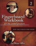 Fingerboard Workbook for the Second Position Map the Violin for Good