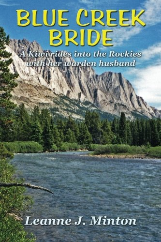 (Blue Creek Bride: A Kiwi rides into the Rockies with her warden husband)