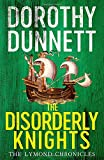 Disorderly Knights, The: The Lymond Chronicles Book Three