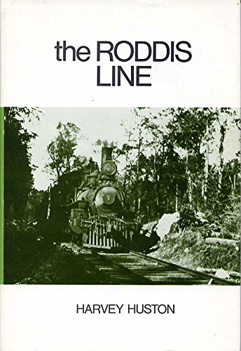 The Roddis Line: The Roddis Lumber & Veneer Co. Railroad and the Dells & Northeastern Railway