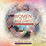 Women of the Wise Earth, Nicole Gruel and Kristie Steers, 1452505101