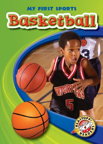 Basketball (Blastoff! Readers: My First Sports) (Blastoff Readers. Level 4) by Bellwether Media
